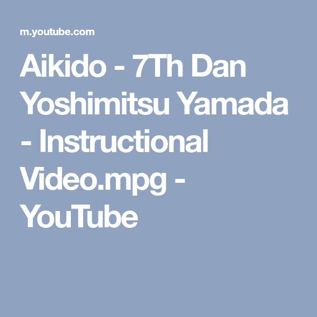 Aikido 7th Dan Yoshimitsu Yamada Instructional Videog