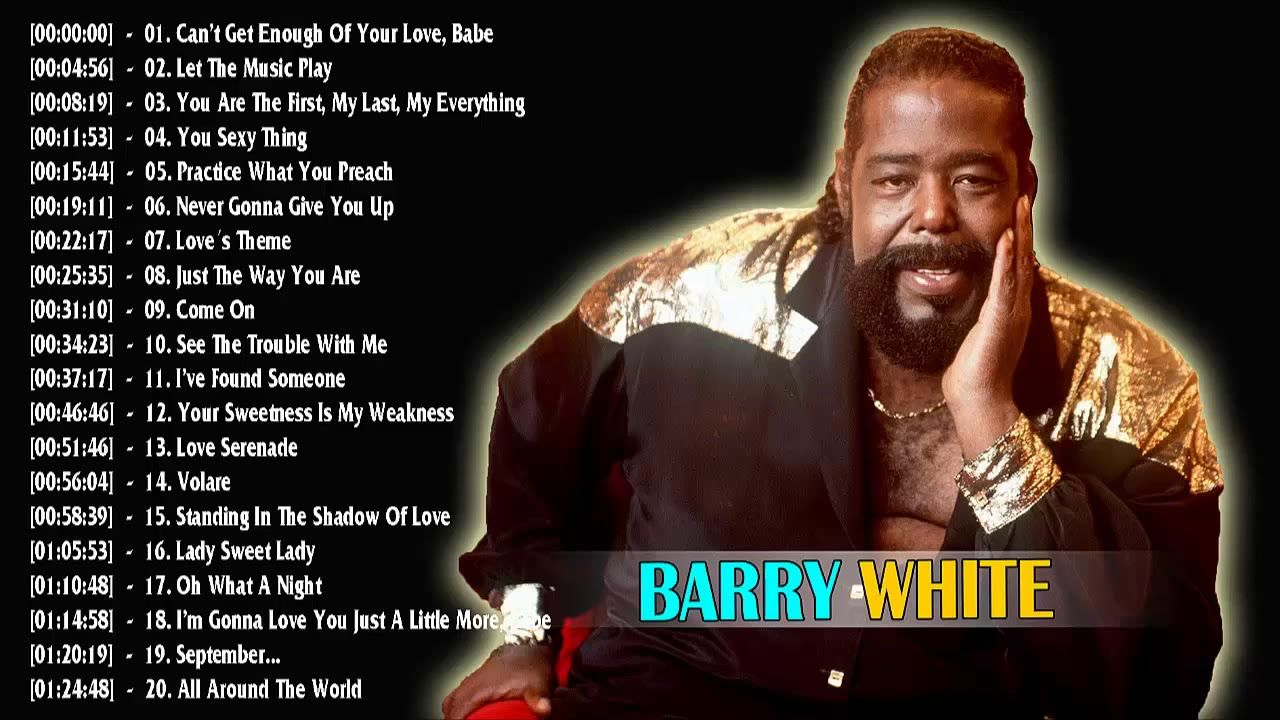 Barry White Greatest Hits Full Album 2018 Top 30 Songs Of Barry