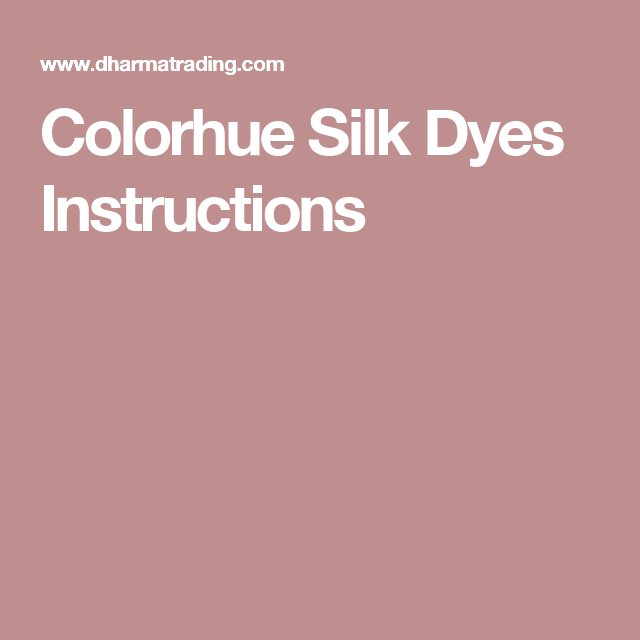 Colorhue Silk Dyes Instructions Wool And Fiber Love Pinterest