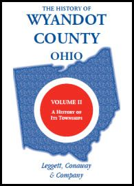 This item is an E-BOOK, not a paperback or cloth book, and not a CD. PDF: The History of Wyandot County, Ohio, Volume 2: A History of its Townships - Leggett, Conaway and Company. Townships covered are: Antrim, Crane, Crawford, Eden, Jackson, Marseilles, Mifflin, Pitt, Richland, Ridge, Salem, Sycamore, and Tymochtee. Biographical sketches are arranged alphabetically within each township. (1884), 2008, Adobe PDF Download, index, 642 pp.
