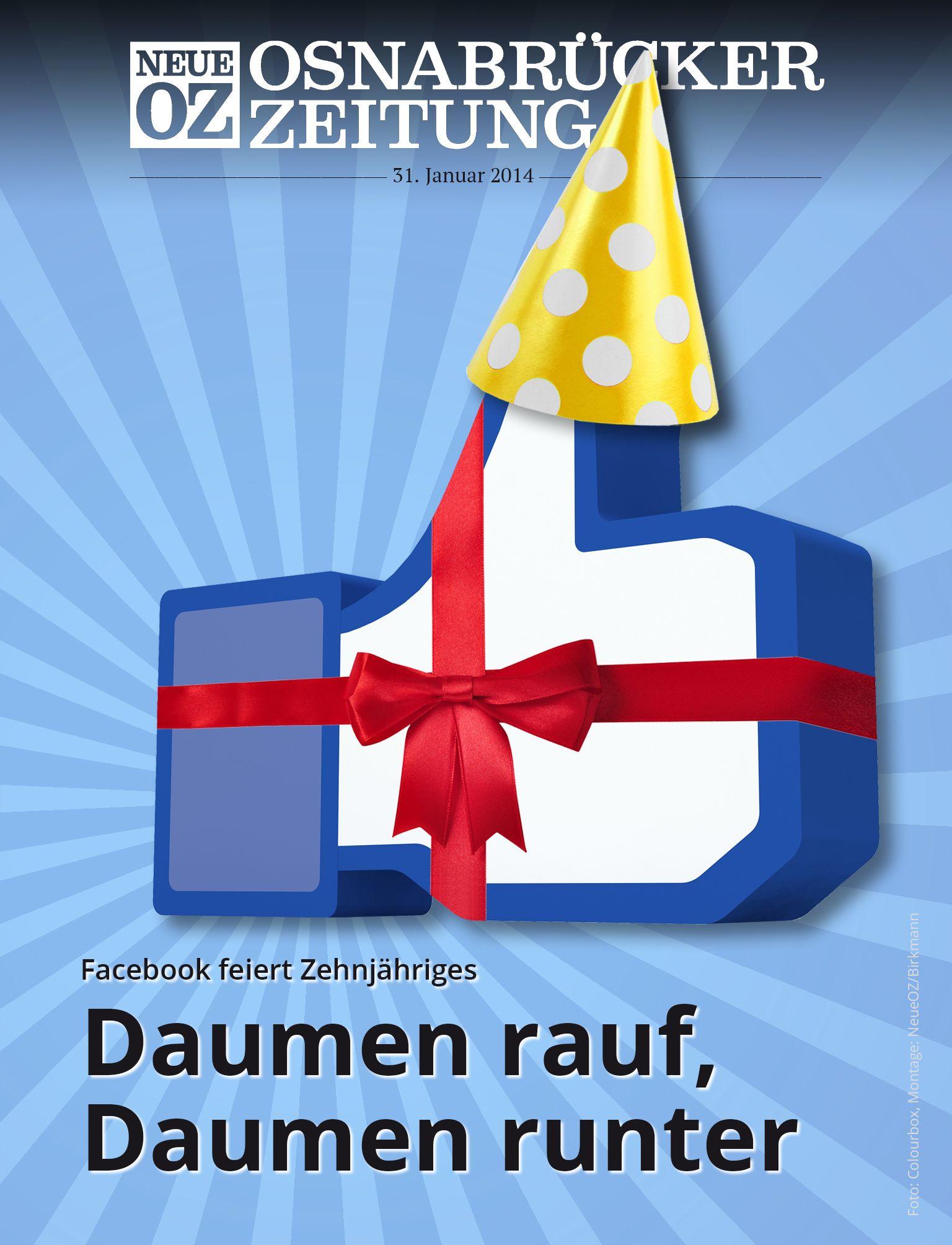 Facebook feiert seinen zehnten Geburtstag. Lesen Sie mehr dazu in unserer Abend-App. Infos unter www.noz.de/abo