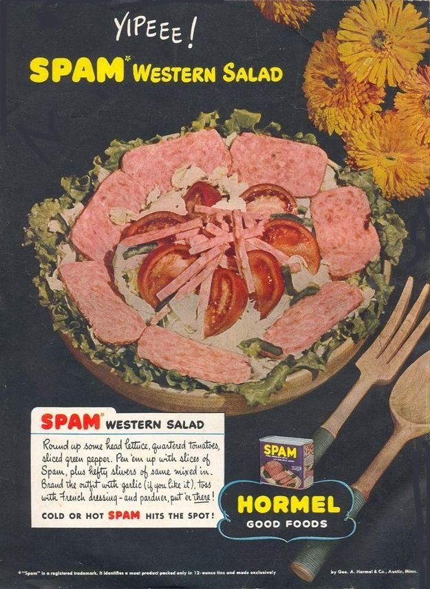 Spam Western Salad.Anything with Spam is gross!