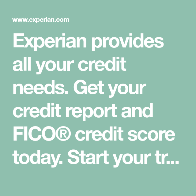 Experian Provides All Your Credit Needs Get Your Credit Report