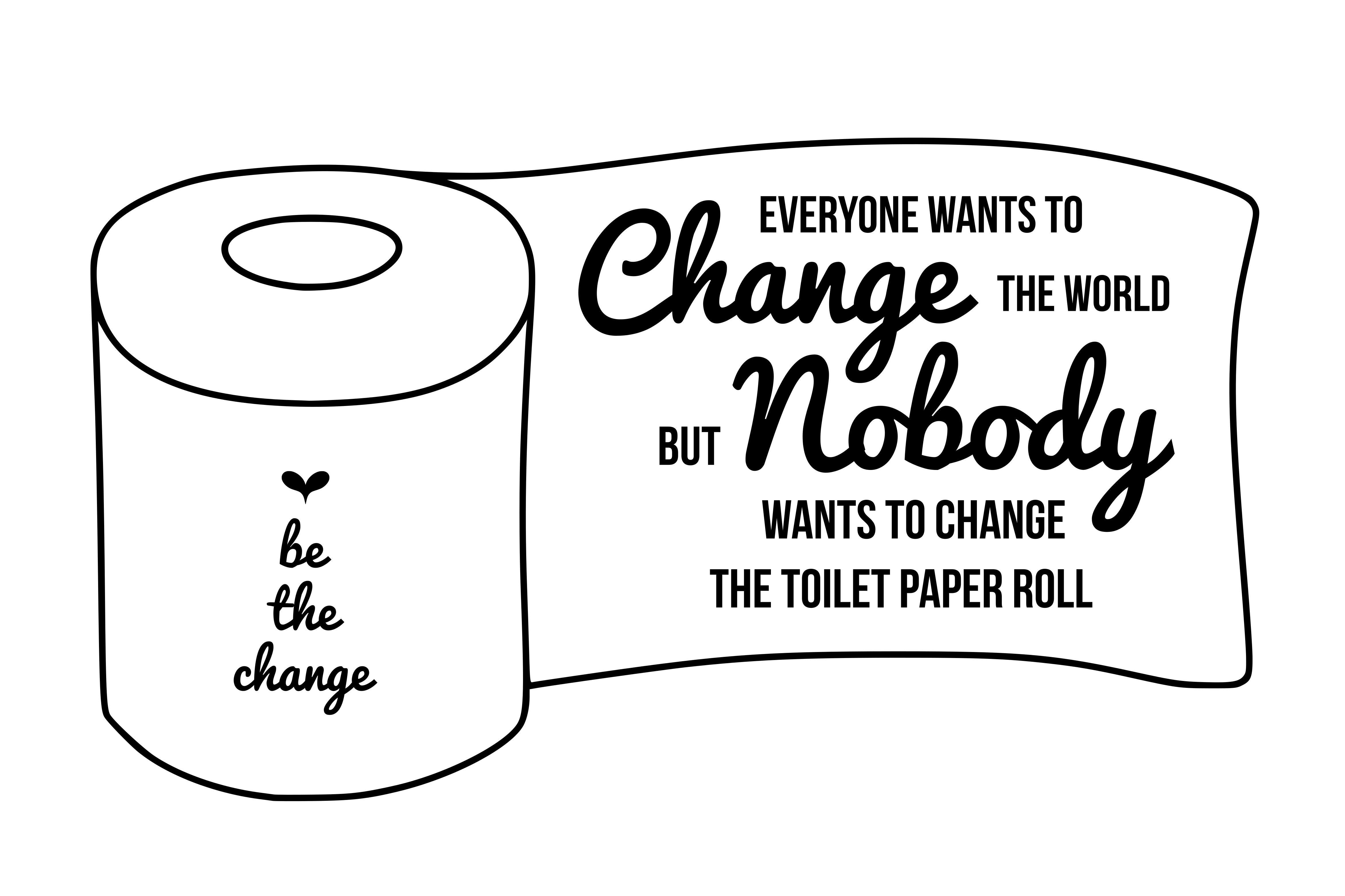 Bathroom Svg Be The Change Svg Funny Quote Svg Mom Svg 70330 Svgs Design Bundles Bathroom Svg Svg Quotes Toilet Paper Svg
