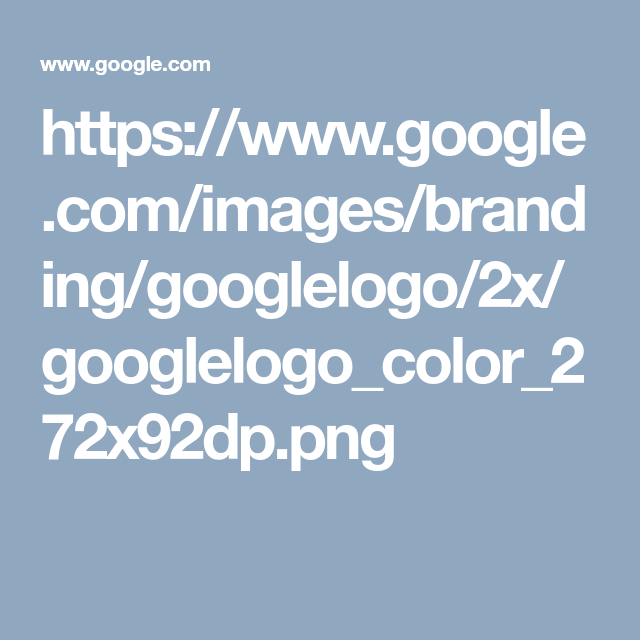 Https Www Google Com Images Branding Googlelogo 2x Googlelogo Color 272x92dp Png