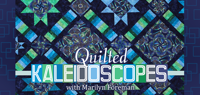 Make Kaleidoscope Quilts in Craftsy's: Quilted Kaleidoscopes