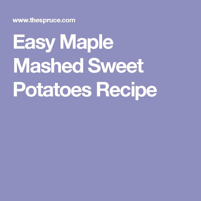 Easy Maple Mashed Sweet Potatoes Recipe