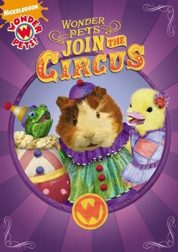 Wonder Pets Join The Circus With Images Wonder Pets Pets Childrens Movies