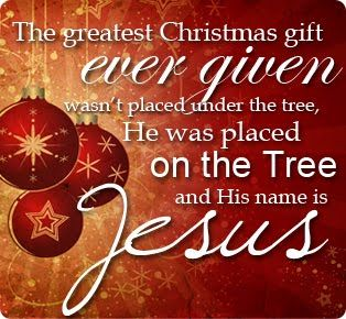 The Greatest Christmas Gift Ever Given Wasnu0027t Placed Under The Tree, He Was  Placed On The Tree And His Name Is Jesus