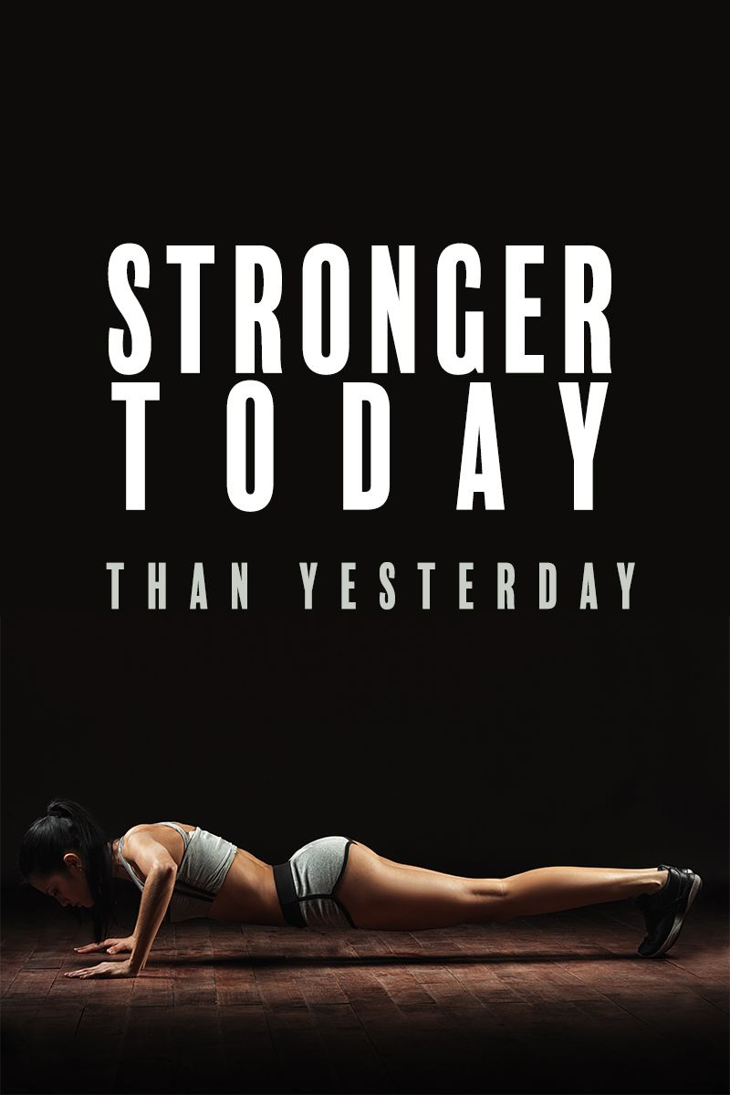 Daily Fitness Motivation: Stronger today than yesterday