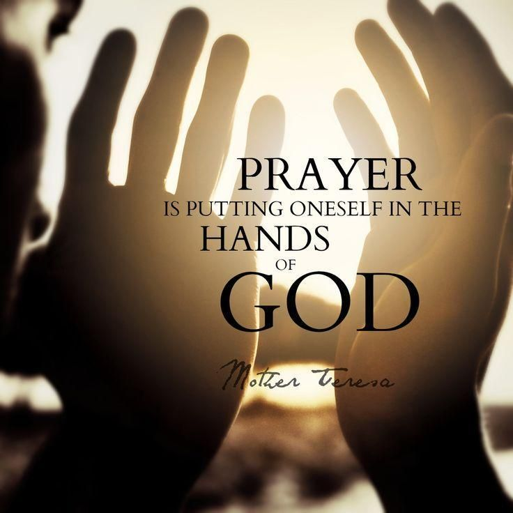 Prayer Is Putting Oneself In The Hands Of God God Quotes On Stunning Praying Quotes