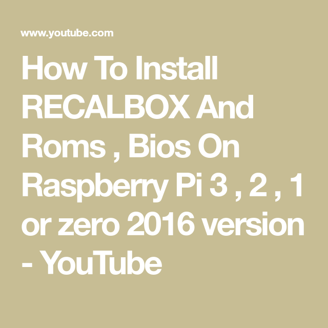 How To Install RECALBOX And Roms , Bios On Raspberry Pi 3 , 2 , 1 or