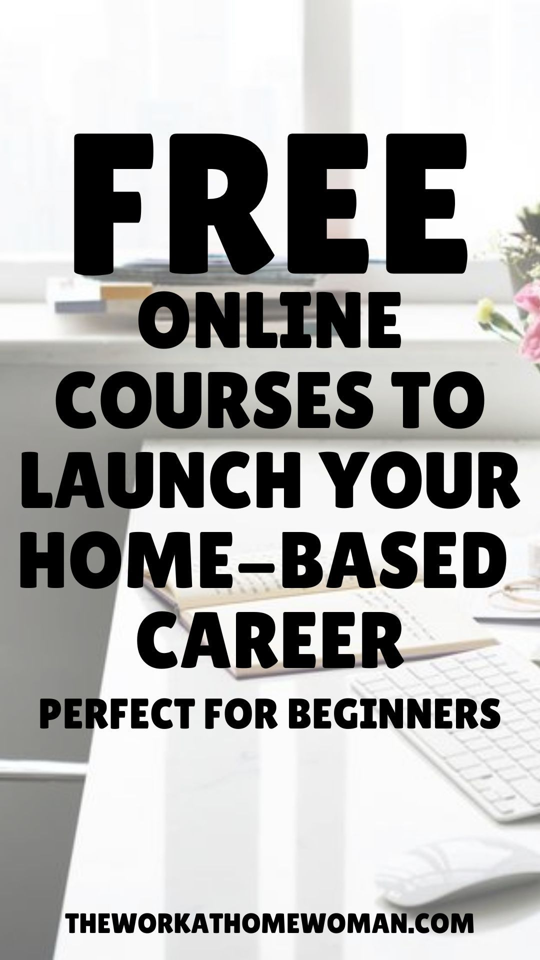 Free online courses to launch your workathome career in