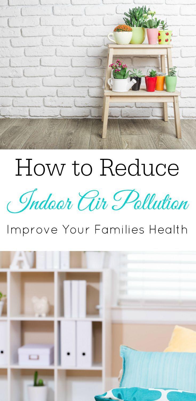 Reducing Indoor Air Pollution | Pinterest | Air pollution ...