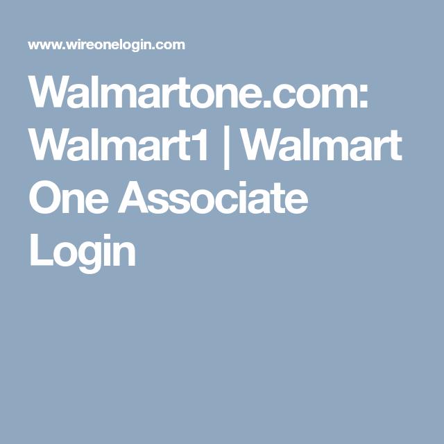 Walmartone Com Walmart1 Walmart One Associate Login Walmart