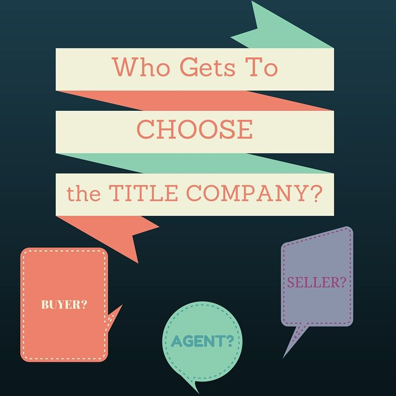 Who Gets To Choose The Title Company In Texas Title Insurance