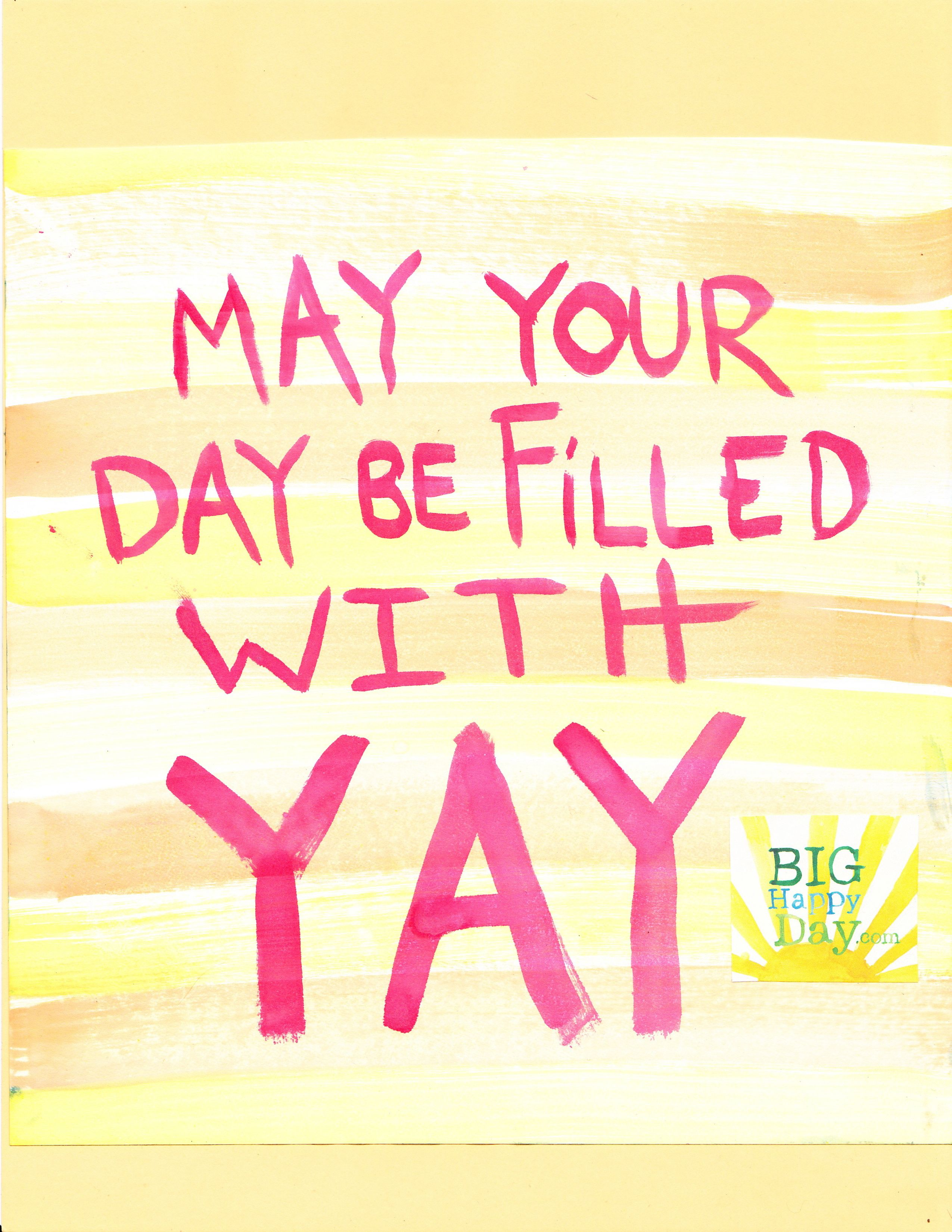 May Your Day Be Filled With Yay Www Aspenyogamats Com Words Inspirational Quotes Quotes
