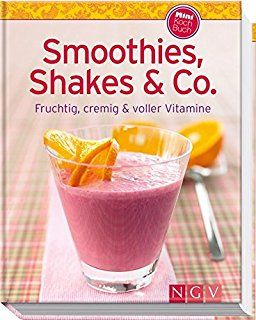 Smoothies, Shakes & Co. (Minikochbuch): Fruchtig, cremig und voller Vitamine (Minikochbuch Relaunch) Minikochbuch Relaunch