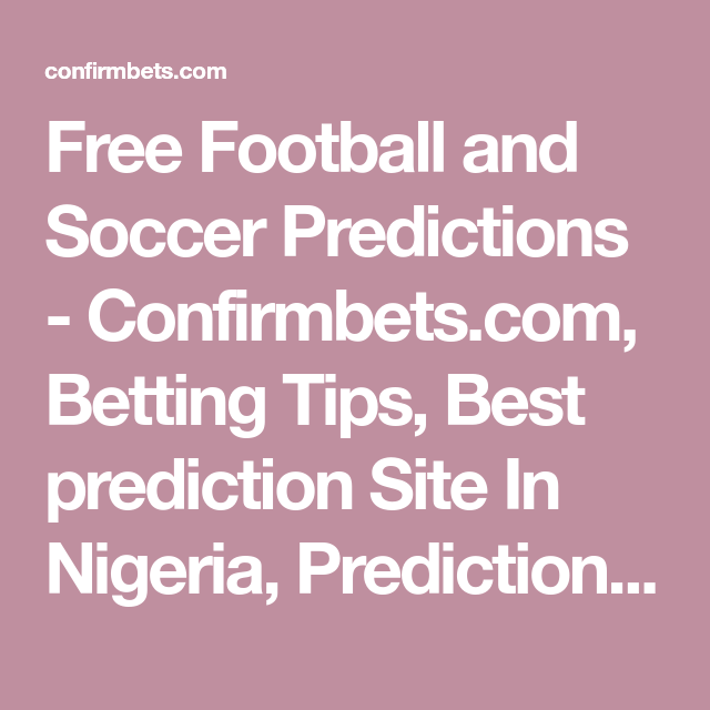 Free Football and Soccer Predictions - Confirmbets com