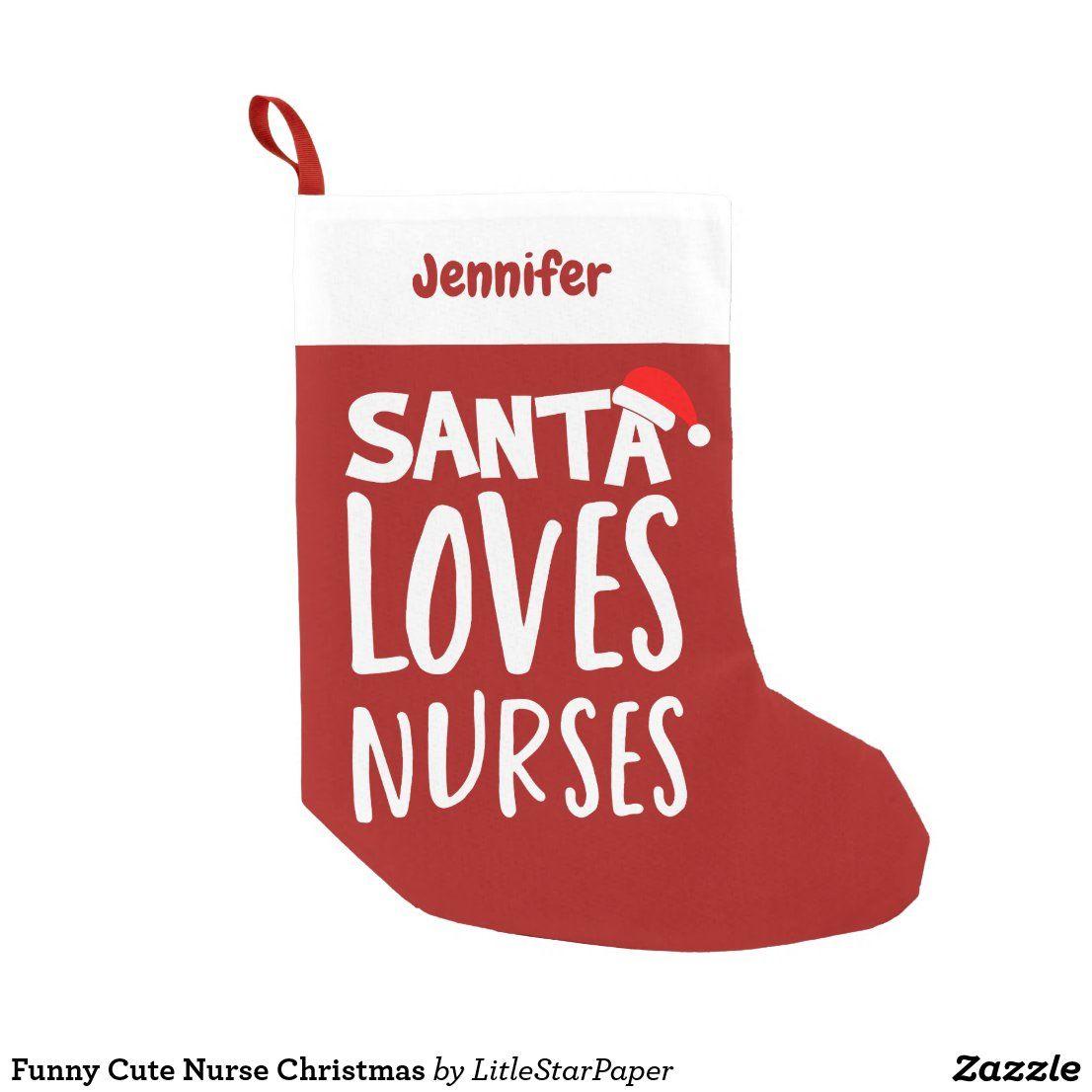 Funny Cute Nurse Christmas Small Christmas Stocking Zazzle Com In 2020 Nurse Christmas Christmas Stockings Christmas Stockings Personalized
