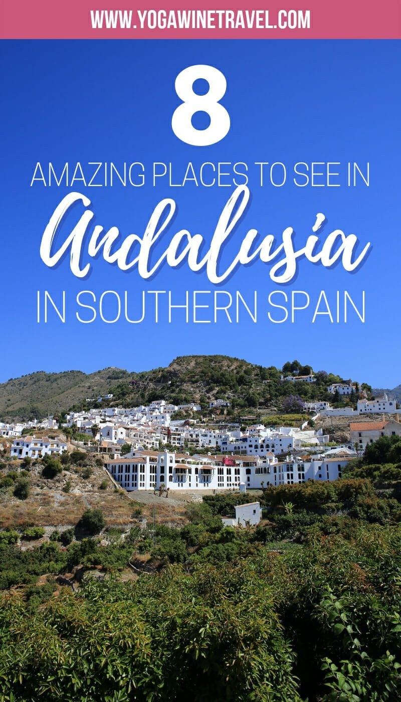 8 Amazing Places To Visit In Andalucia In Southern Spain Cool Places To Visit South Of Spain Andalucia
