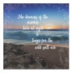 She Dreams of the Ocean Quote Acrylic Print  She Dreams of the Ocean Quote Acrylic Print  $66.22  by QuoteLife  . More Designs http://bit.ly/2hyOutM #zazzle