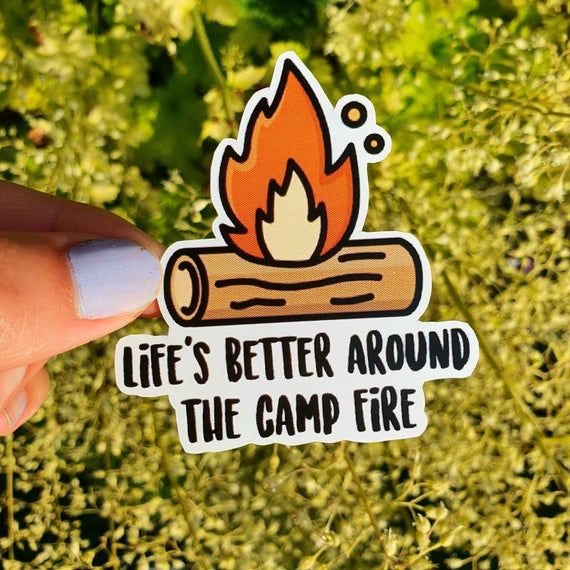 Life's Better Around The Camp Fire Outdoors Camping Sticker- Weather Proof Vinyl Hand Designed + Han
