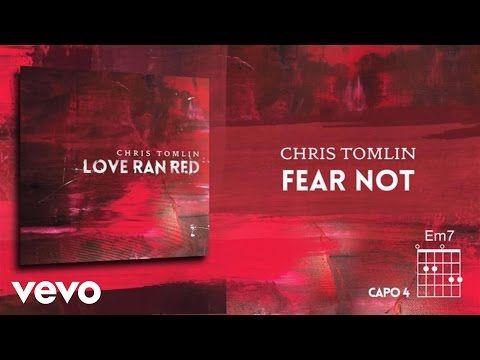 Chris Tomlin - Fear Not (Lyrics & Chords) - YouTube