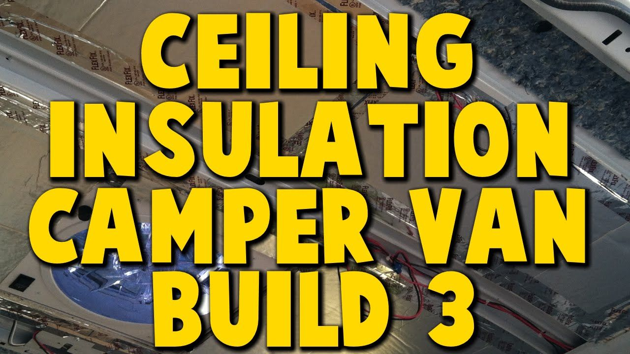 In Todays Video I Show How We Installed Ceiling Insulation Wall Ford Aerostar Wiring And