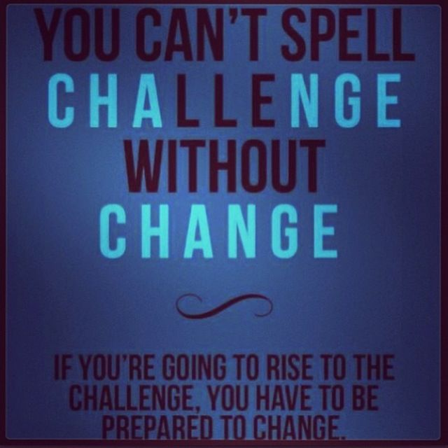 A #challenge causes #change physically and mentally..