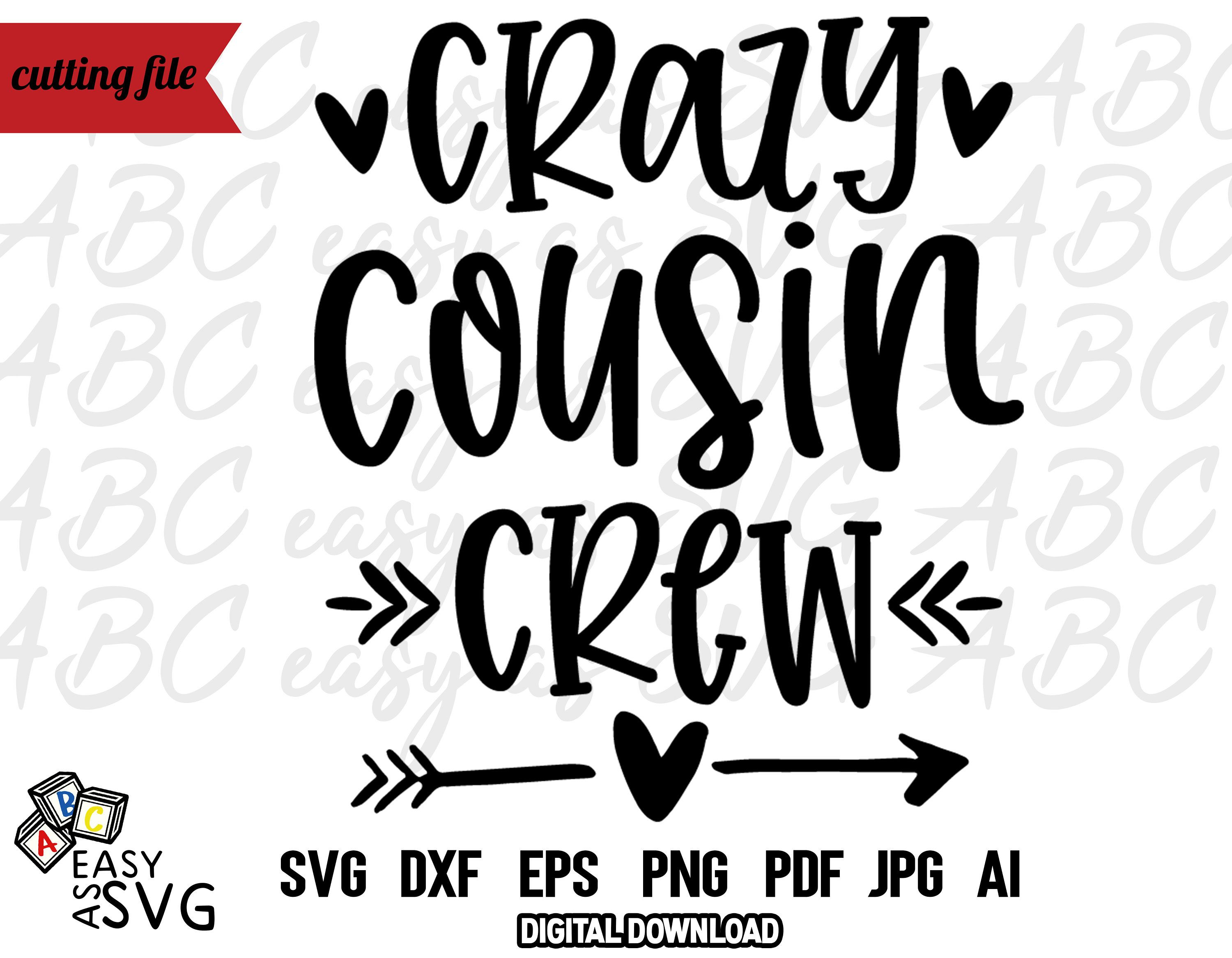 Crazy Cousin Crew Svg Cousin Crew Svg New To The Crew Svg Newborn Baby Svg Newborn Baby Tshirt Svg Baby Bodysuit Svg New Cousin Svg Crazy Cousins Baby Svg Baby Tshirts