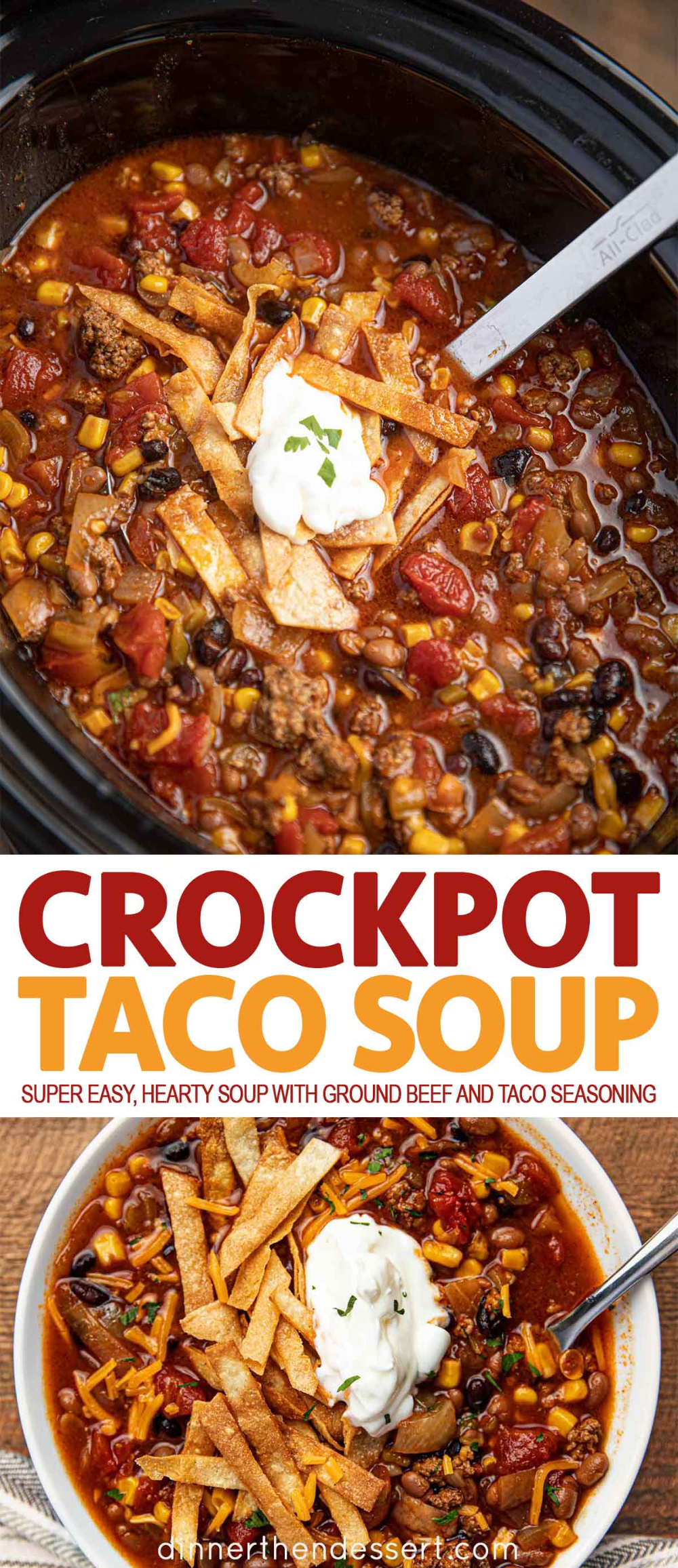 Slow Cooker Taco Soup Is An Easy Hearty Soup With Ground Beef Taco Seasoning Kidney Beans Tomatoes In 2020 Slow Cooker Tacos Soup With Ground Beef Crock Pot Tacos