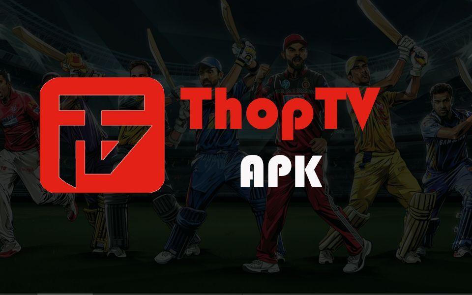 ThopTV Apk Download Version 3 0 Latest 2019 Watch IPL Live (2019