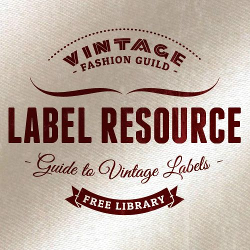 Vintage Fashion Guild S Label Resource Guide To Vintage Labels A Free Library Of All Brands And Their Labels Thrift Store Shopping Thrifting Vintage Labels