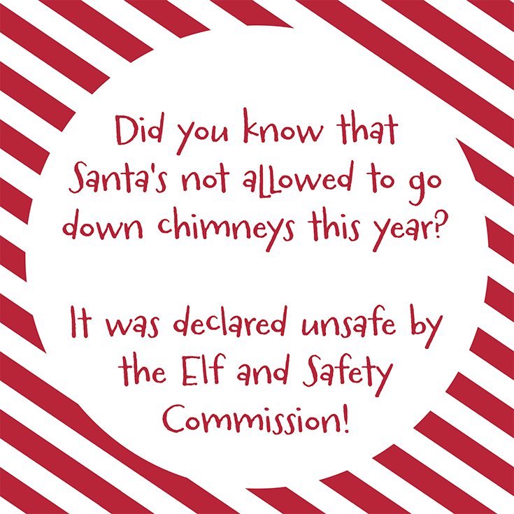 Christmas Elf Jokes Did You Know That Santa S Not Allowed To Go Down Chimneys This Year It Was Declared Unsafe By T Christmas Elf Christmas Jokes Knowing You