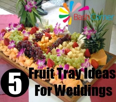 Bash Corner - http://www.bashcorner.com/5-fruit-tray-ideas-for ...