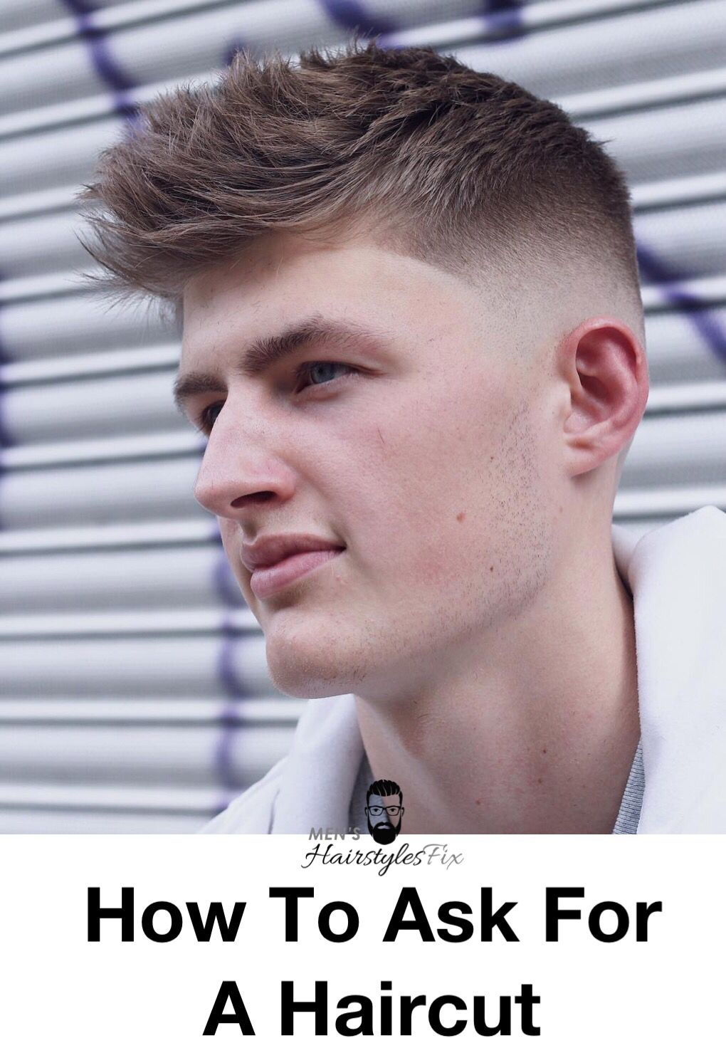 How To Ask For A Haircut – Hair Terminology For Men