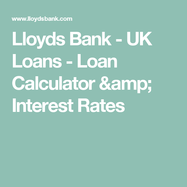 Lloyds Bank - UK Loans - Loan Calculator & Interest Rates   LOAN ...