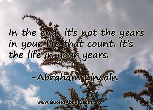 Famous Quotes About Life And Death Cool Life And Death Quotes  Abraham Lincoln Best Quotes Life