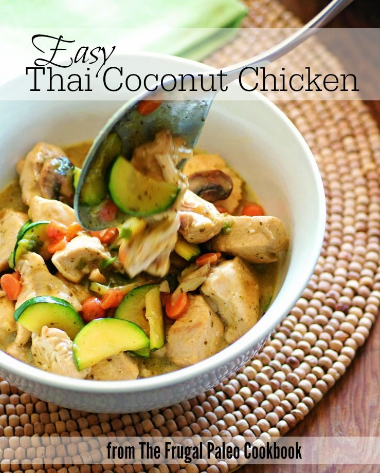 Easy Thai Coconut Chicken from The Frugal Paleo Cookbook on www.PopularPaleo.com | See how good #Paleo can be! This is gluten-free, dairy-free, and cooks in under 30 minutes!