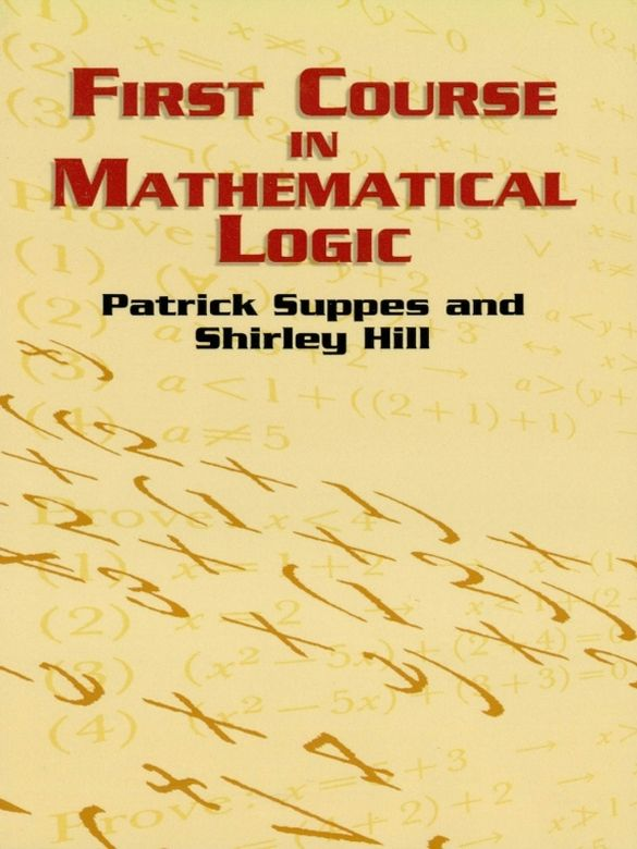 First Course In Mathematical Logic Mathematical Logic Inference