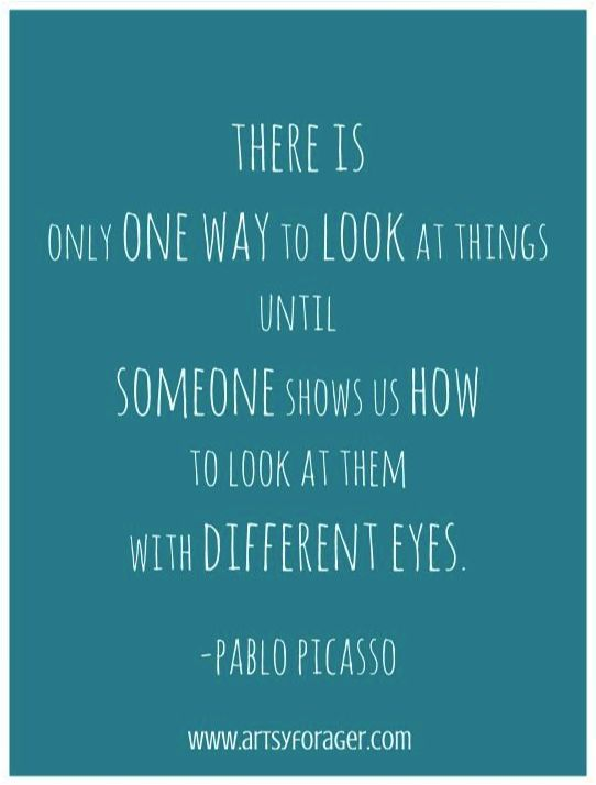Picasso quotes... Soo important to promote inclusion