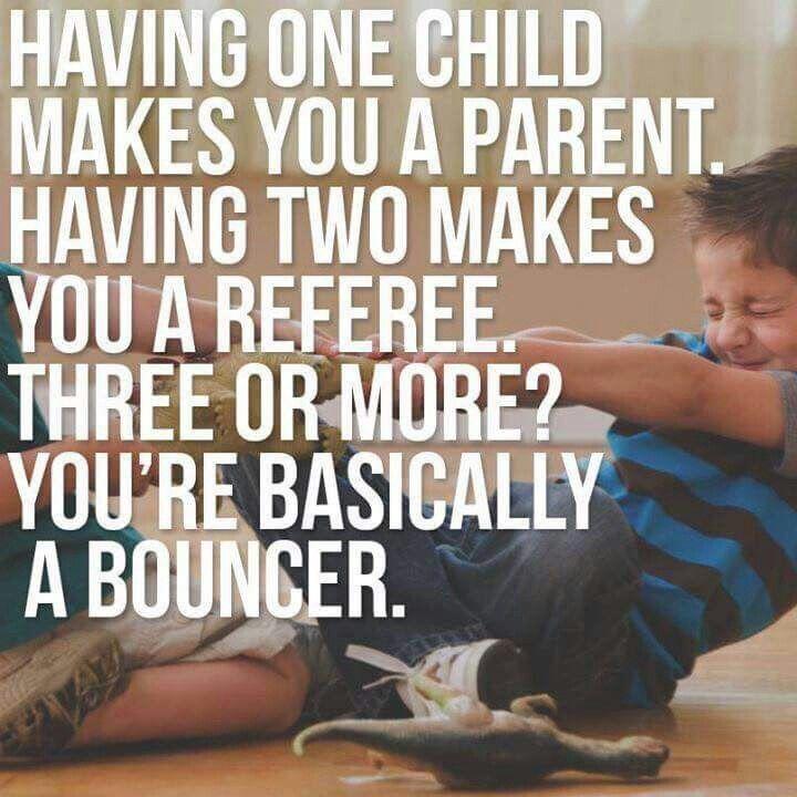 Parent. Referee...Bouncer.