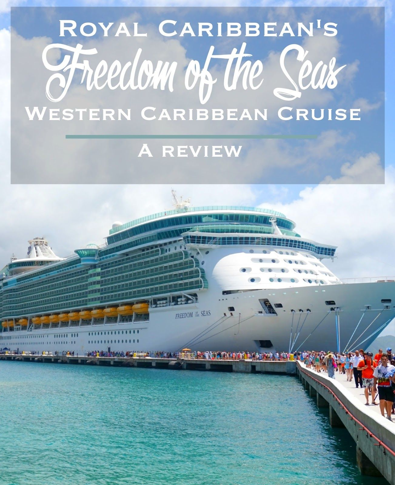 Royal Caribbean's Freedom Of The Seas Western Caribbean