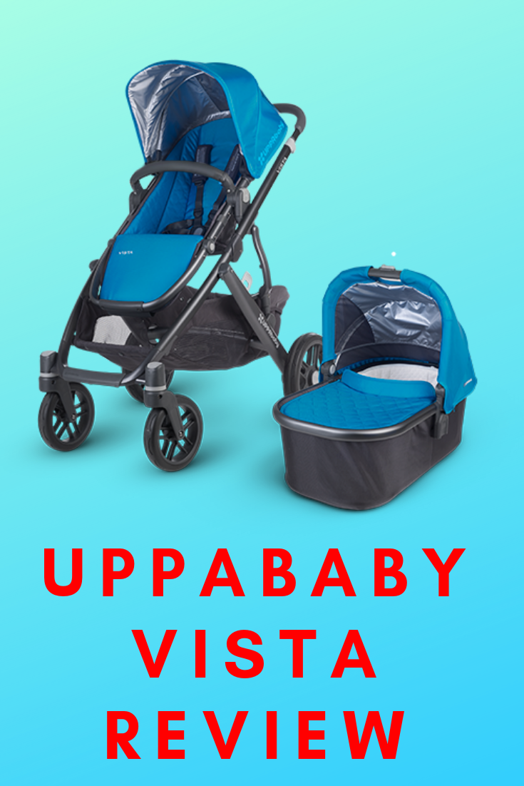 UPPAbaby Vista Review The Ultimate Choice For Your Baby