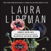 Hardly Knew Her | [Laura Lippman]