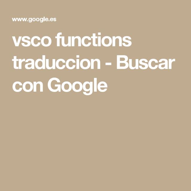 vsco functions traduccion - Buscar con Google