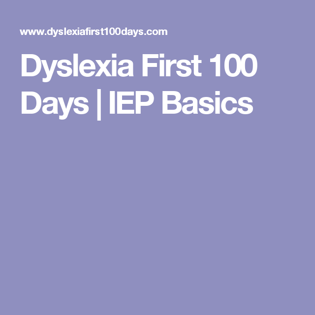 Fixing Failure Model Of Dyslexia >> Dyslexia First 100 Days Iep Basics Dyslexia Tips And Info
