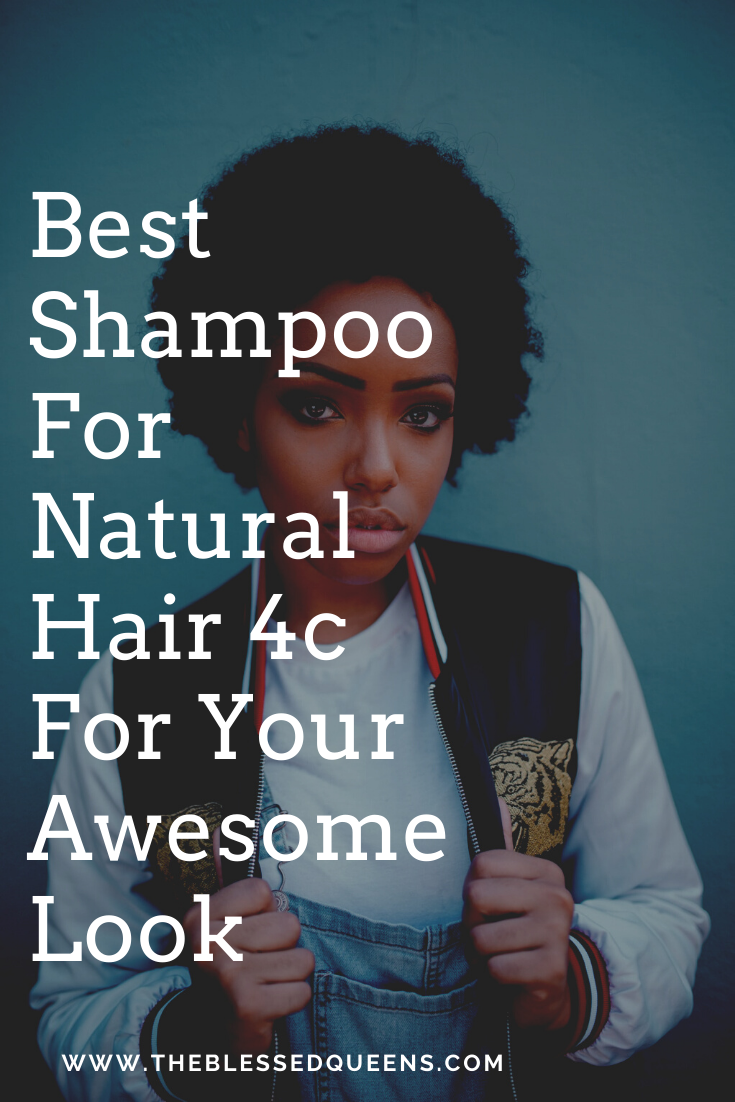 Best Shampoo For Natural Hair 4c For Your Awesome Look