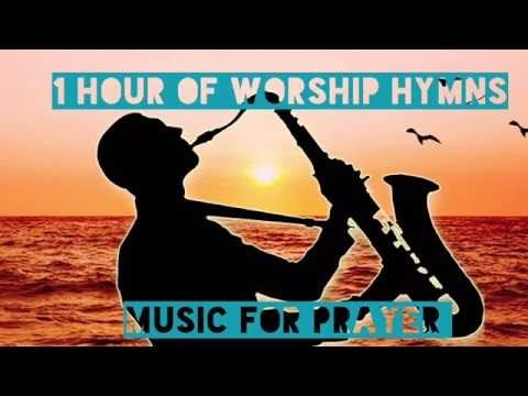 1 HOUR OF WORSHIP HYMNS - FOR PRAYER, HEALING, SOAKING